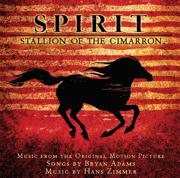 Spirit: Stallion of the Cimarron (Music from the Original Motion Picture) - Bryan Adams & Hans Zimmer - Bryan Adams & Hans Zimmer