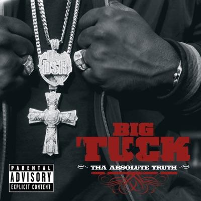 Tha Absolute Truth - Big Tuck