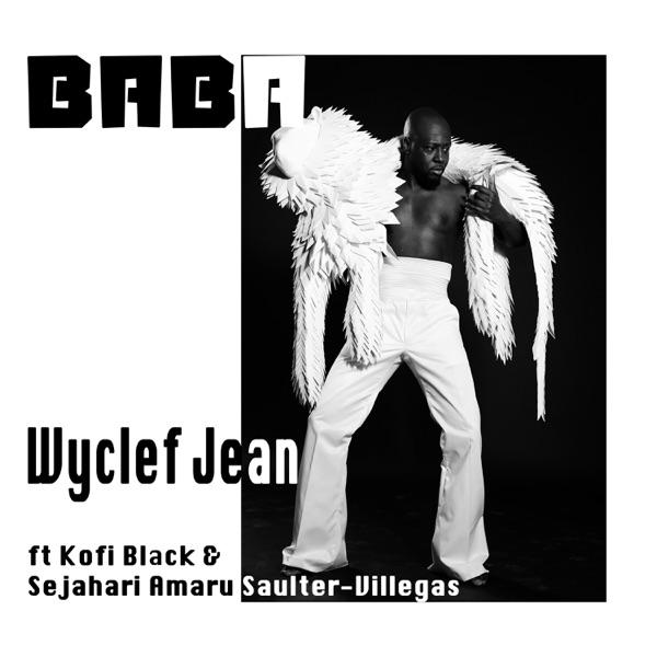 Baba (feat. Kofi Black & Sejahari Amaru Saulter-Villegas) - Wyclef Jean song image
