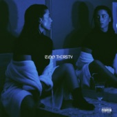 Too Thirsty (feat. Kyle Bent) - Single