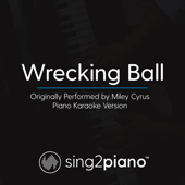 Wrecking Ball (Originally Performed by Miley Cyrus) [Piano Karaoke Version]