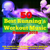 50 Best Running & Workout Music for Summer 2018 – EDM, Drumstep and House Motivational Music for Fitness, Running & Jogging, Cardio & Crossfit