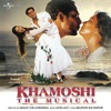 Khamoshi- The Musical (Original Soundtrack)