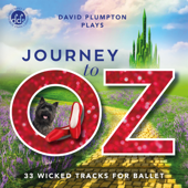 Journey To Oz: Inspirational Ballet Class Music-David Plumpton