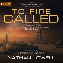 To Fire Called: A Seeker's Tale from the Golden Age of the Solar Clipper, Book 2 (Unabridged)