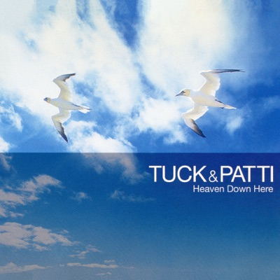Heaven Down Here - Single - Tuck & Patti