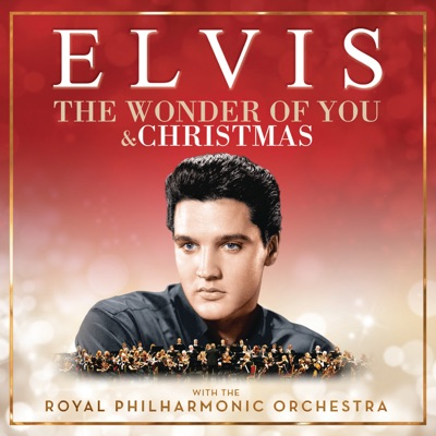 The Wonder of You & Christmas with Elvis and the Royal Philharmonic Orchestra - Elvis Presley