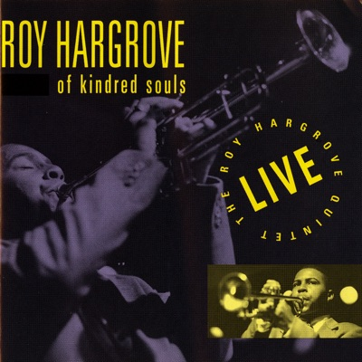 Of Kindred Souls - Roy Hargrove