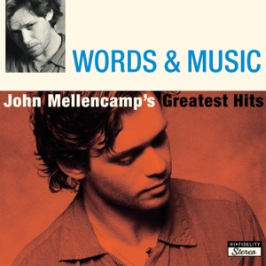 Words & Music: John Mellencamp's Greatest Hits Mp3 Download