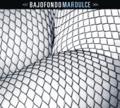 Bajofondo - El Mareo