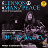 Geoffrey Giuliano - John Lennon Man of Peace, Part 4: We All Shine On  artwork
