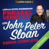 Corso d'Inglese - Livello Upper intermediate: Phrasal verbs A-Z con John Peter Sloan - John Peter Sloan