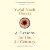 Yuval Noah Harari - 21 Lessons for the 21st Century (Unabridged) artwork