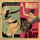 Pepe Deluxé - A Night and a Day (Mex Luthor Remix)
