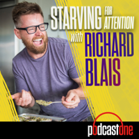 Starving for Attention with Richard Blais podcast