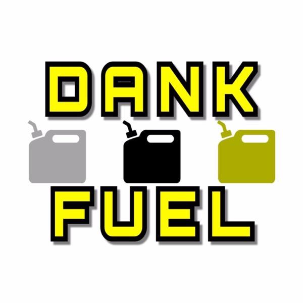 DankFuel EP.1 - EVERYTHING JULY