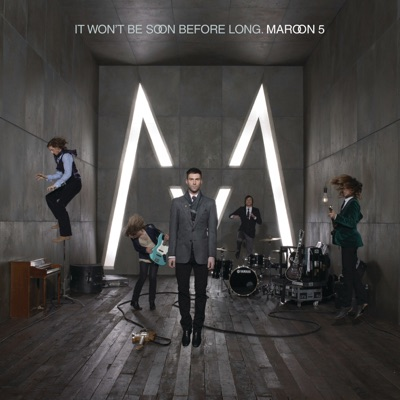 It Won't Be Soon Before Long (Deluxe Edition) - Maroon 5
