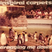 Inspiral Carpets - Dragging Me Down