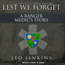 Lest We Forget: A Ranger Medic's Story (Unabridged) audiobook