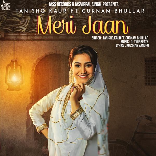 Meri Jaan Feat Gurnam Bhullar Single By Tanishq Kaur On Apple Music