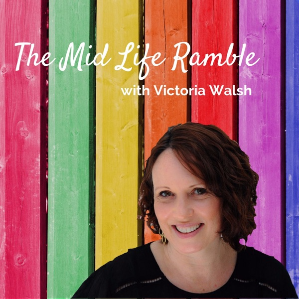 The Mid Life Ramble with Victoria Walsh