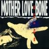 Shine - EP, Mother Love Bone