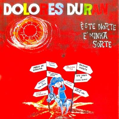 Esse Norte É Minha Sorte (Remastered) - Dolores Duran