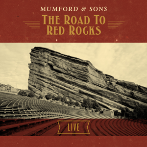 Mumford & Sons - The Road To Red Rocks (Live From Red Rocks, Colorado)