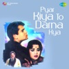 Pyar Kiya to Darna Kya Original Motion Picture Soundtrack