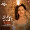 Naino Waale Acoustic From T Series Acoustics Single