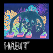 Habit - Still Woozy