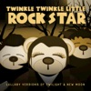 Twinkle Twinkle Little Rock Star - Possibility (Made Famous By Lykke Li)
