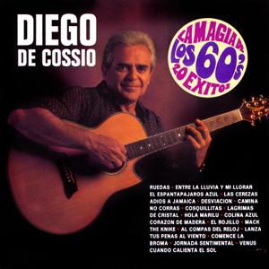Diego de Cossio - La Magia de los 60's