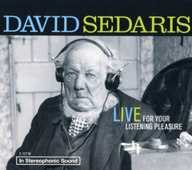 David Sedaris: Live For Your Listening Pleasure audiobook