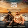 Good Life - Single (feat. Bohemia) - Single