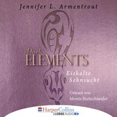 Eiskalte Sehnsucht - Dark Elements 2 (Ungekürzt)
