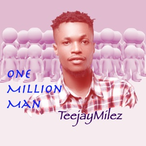 TeejayMilez, Tekno & Embolab - One Million Man