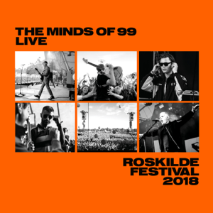 The Minds Of 99 - Live - Roskilde Festival 2018