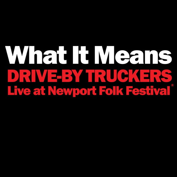 What It Means (Live at Newport Folk Festival) - Single