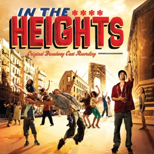 Lin-Manuel Miranda & 'In The Heights' Original Broadway Company - In the Heights (Radio Edit)