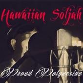 Hawaiian Soljah - Proud Polynesian