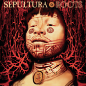 Roots Bloody Roots (Remastered) - Sepultura