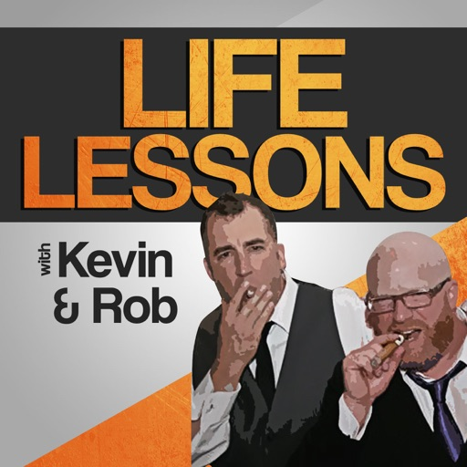 Cover image of Life Lessons with Kevin and Rob