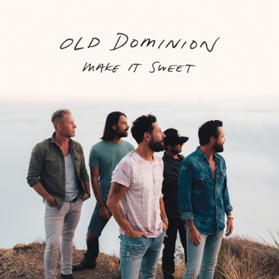 Make It Sweet - Old Dominion song