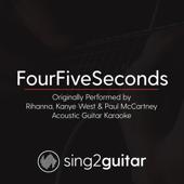 Fourfiveseconds (Originally Performed by Rihanna & Kanye West & Paul Mccartney) [Acoustic Guitar Karaoke]