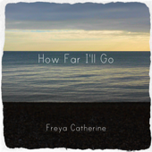 How Far I'll Go (From