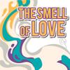 The Smell of Love - Phan Thi Kim Phuong