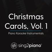 Christmas Carols, Vol. 1 (Piano Karaoke Instrumentals) - Sing2Piano - Sing2Piano