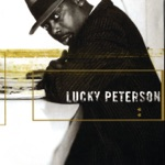 Lucky Peterson - Why Can't We Live Together