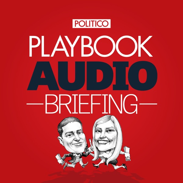 POLITICO Playbook Audio Briefing